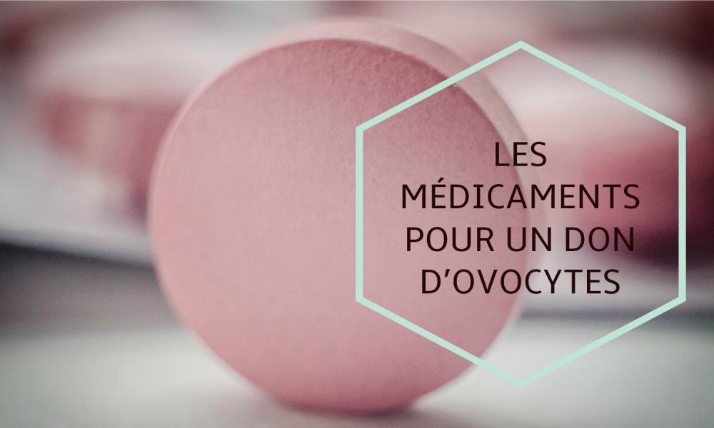 LES MEDICAMENTS OVOCYTES