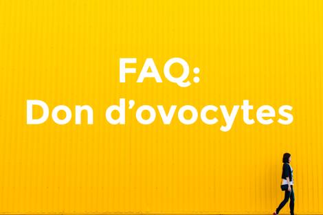 FAQ don d'ovocytes